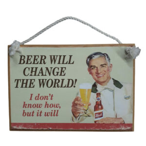Country Printed Wooden Sign BEER CHANGE WORLD Bar Sign New