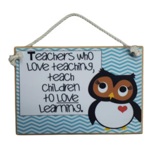 Country Printed Quality Wooden Sign Teachers Love Teaching Plaque New