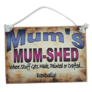 Country Printed Quality Wooden Sign Mum Shed Personalized Plaque New