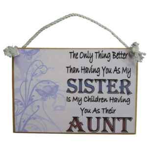 Country Printed Quality Wooden Sign Having Aunt You As My Sister Plaque New