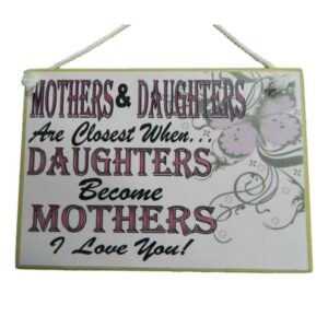 Country Printed Quality Wooden Sign Mothers And Daughters Plaque