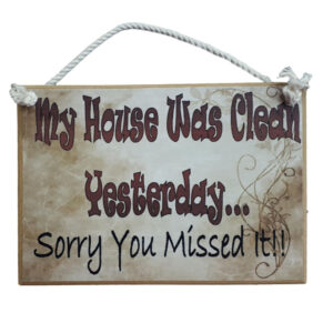 Country Printed Wooden Sign House Clean Yesterday Plaque New