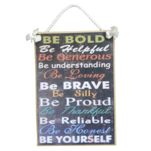 Country Printed Quality Wooden Sign With Hanger Be Bold Be Helpful Plaque New