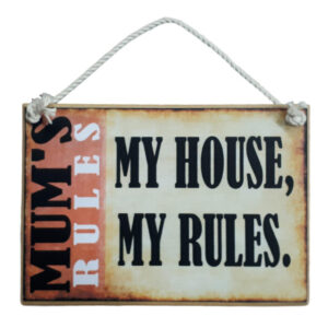 Country Printed Quality Wooden Sign MUMS RULES My House Funny Plaque New