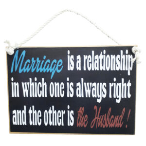Country Printed Quality Wooden Sign Marriage Always Right Funny Plaque New