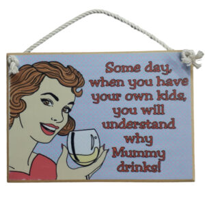Country Printed Quality Wooden Sign With Hanger Why Mummy Drinks Funny Plaque New