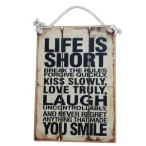 Country Printed Quality Wooden Sign LIFE IS SHORT Funny Inspiring Plaque New