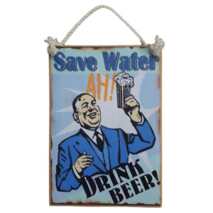 Country Printed Quality Wooden Sign Save Water Drink Beer Man Cave Plaque New