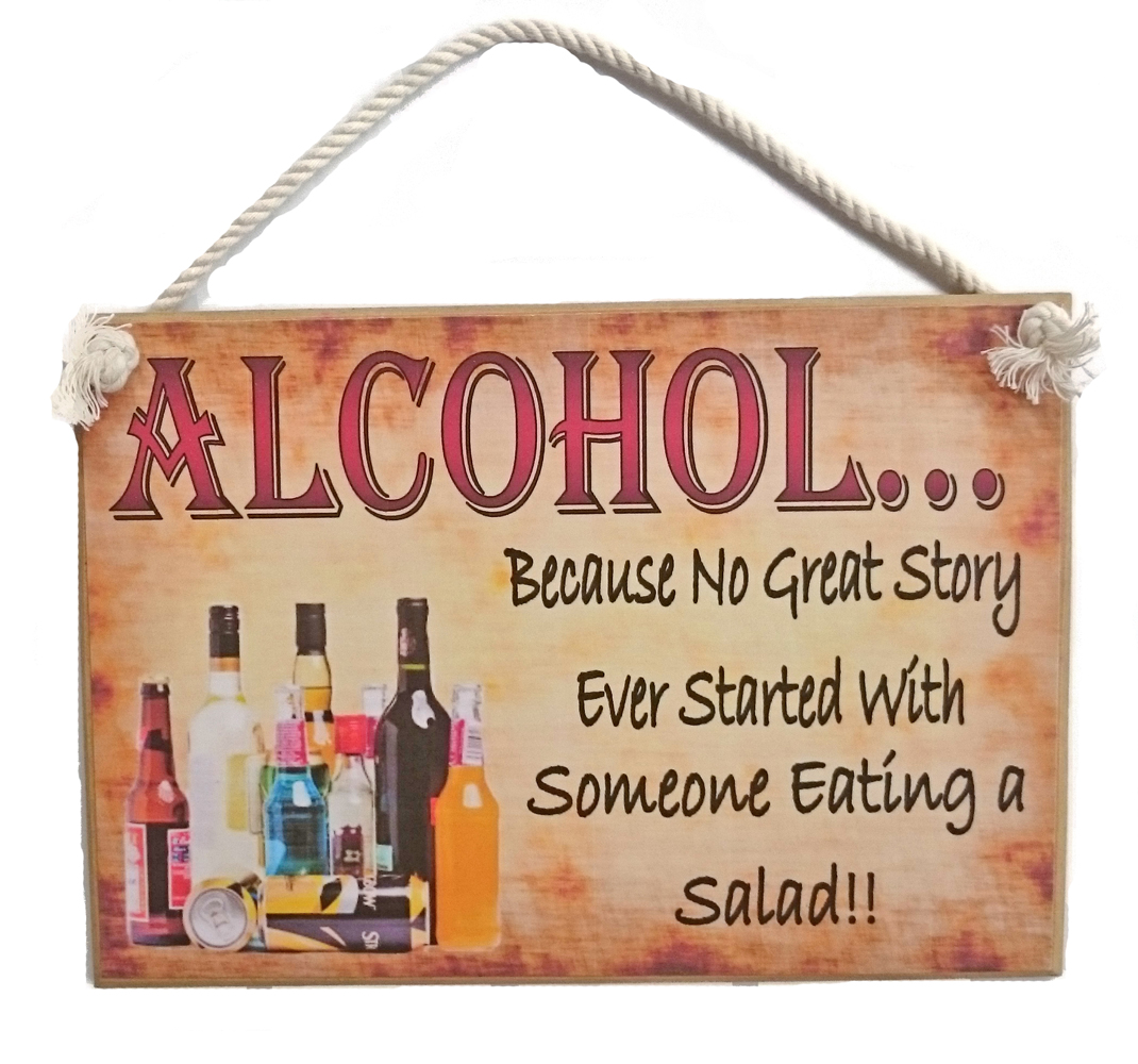 Country Printed Quality Wooden Sign Alcohol Story Salad Funny Saying Plaque  New