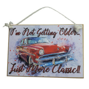 Country Printed Quality Wooden Sign JUST MORE CLASSIC CAR Plaque New