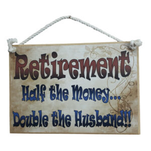 Country Printed Quality Wooden Sign Retirement Husband Funny Plaque New