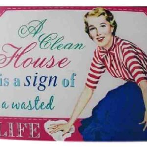 Country Printed Quality Tin Sign CLEAN HOUSE WASTED LIFE Funny Inspiring Plaque New