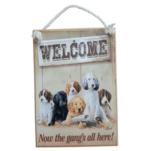 Country Printed Quality Wooden Sign Welcome Gang, Puppies Plaque Sayings New