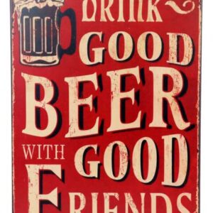 Tin Sign French Country Vintage Inspired Wall Art, Drink Good Beer with Good Friends NEW Retro