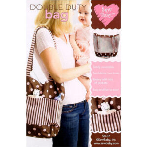 DOUBLE DUTY BAG by Sew Baby