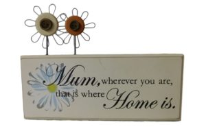 French Country Mum Home Is Wooden Sign Ornament Timber with Wire Flowers New