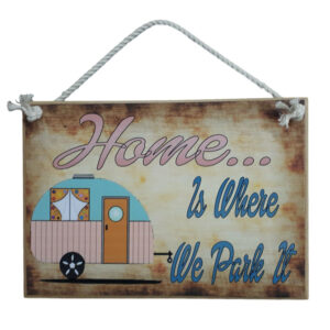 Country Printed Quality Wooden Sign CARAVAN HOME WHERE YOU PARK IT Plaque New