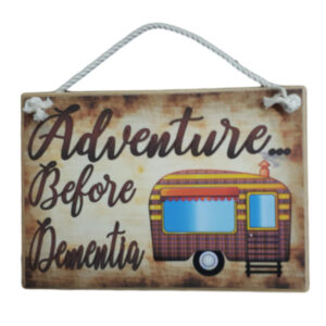 Country Printed Quality Wooden Sign CARAVAN ADVENTURE BEFORE DEMENTIA New