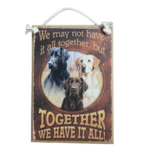 Country Printed Quality Wooden Sign Together We Have It All Dogs Plaque New