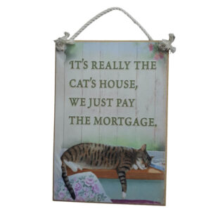 Country Printed Quality Wooden Sign Its The Cats House Funny Plaque New