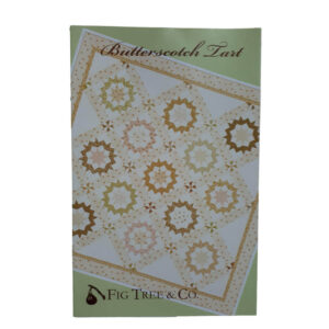 Quilting Sewing Patchwork Fig Tree & Co BUTTERSCOTCH TART Quilting Pattern New