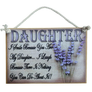 Country Printed Quality Wooden Sign Smile Because You Are My Daughter Plaque New