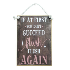 Country Printed Quality Wooden Sign DON'T SUCCEED FLUSH AGAIN Plaque New