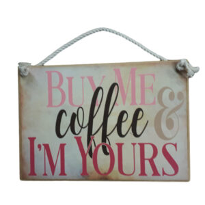Country Printed Quality Wooden Sign BUY ME COFFEE Plaque New