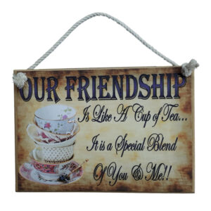 Country Printed Quality Wooden Sign FRIENDSHIP CUP OF TEA Plaque New