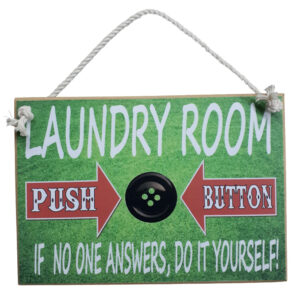 Country Printed Quality Wooden Sign LAUNDRY ROOM PUSH BUTTON New