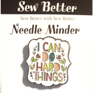 Sew Better Cross Stitch Needle Minder Keeper I CAN DO HARD THINGS