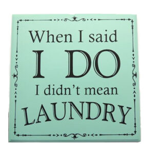 Country Wooden Printed Sign I DO LAUNDRY Plaque