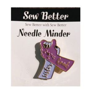 Sew Better Cross Stitch Needle Minder Keeper SISTER HOOD