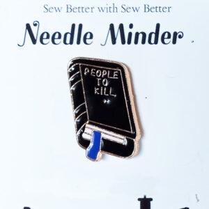Sew Better Cross Stitch Needle Minder Keeper People to Kill