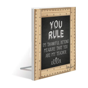 French Country Wooden Sign Teachers YOU RULE Standing Plaque