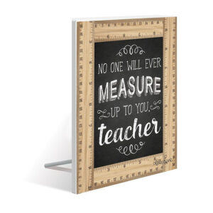 French Country Wooden Sign Teachers MEASURE UP Standing Plaque