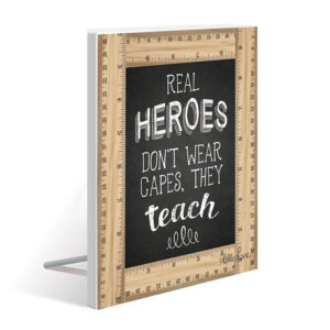 French Country Wooden Sign Teachers REAL HEROES TEACH Standing Plaque