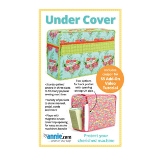 Quilting Sewing By Annie Undercover Sewing Machine Cover Pattern Only