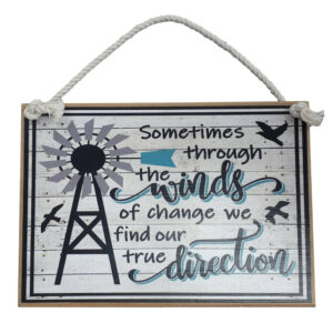 Country Printed Quality Wooden Sign Winds of Change Plaque