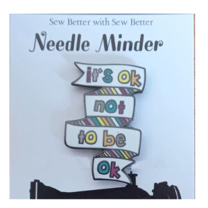 Sew Better Cross Stitch Sewing Needle Minder Keeper Ok to Not Be OK
