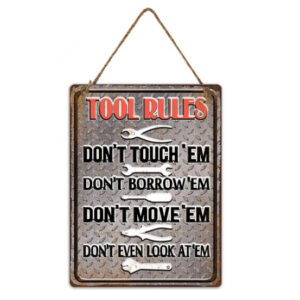 Country Metal Tin Sign Wall Art Tool Rules Don't Touch Them