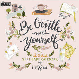 Lang 2022 Calendar Be Gentle with Yourself Calender Fits Wall Frame