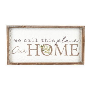 Country Farmhouse Sign Call This Place Our Home Metal Framed Wall Art