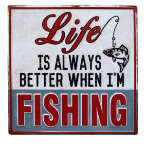 Country Metal Tin Sign Wall Art Life Better When Fishing Hanging