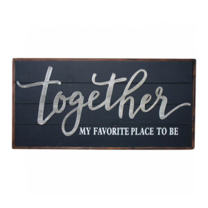 Country Farmhouse Sign Together Favourite Place To Be Hanging